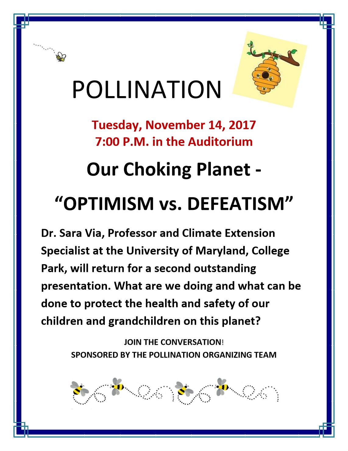 pollination choking our planet: optimism vs defeatism 11/14/17 7PM in auditorium
